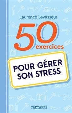 50 exercices pour g rer son stress hrimag hotels restaurants et institutions. Black Bedroom Furniture Sets. Home Design Ideas